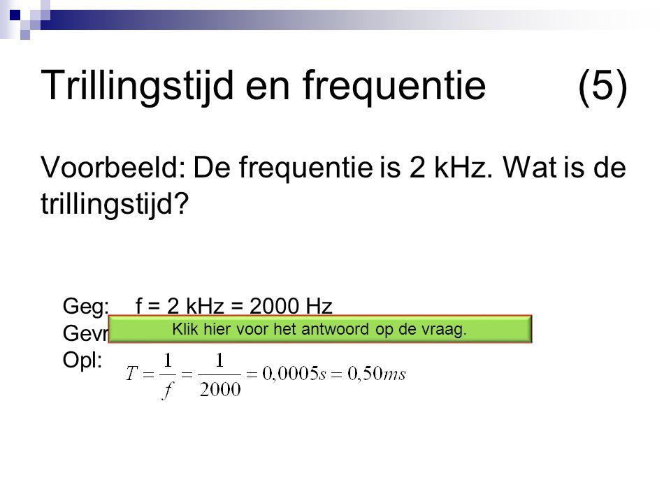 Geg: f = 2 kHz = 2000 Hz Gevr:T = .