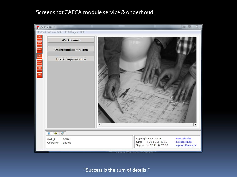 Success is the sum of details. Screenshot CAFCA module service & onderhoud: