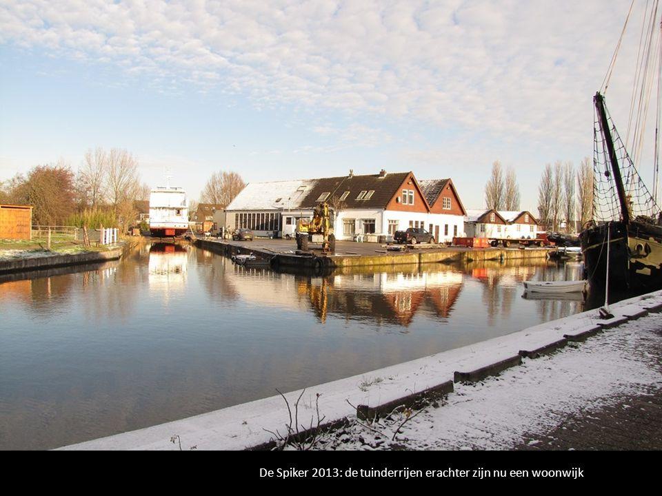 De Spiker 2013: de tuinderrijen erachter zijn nu een woonwijk