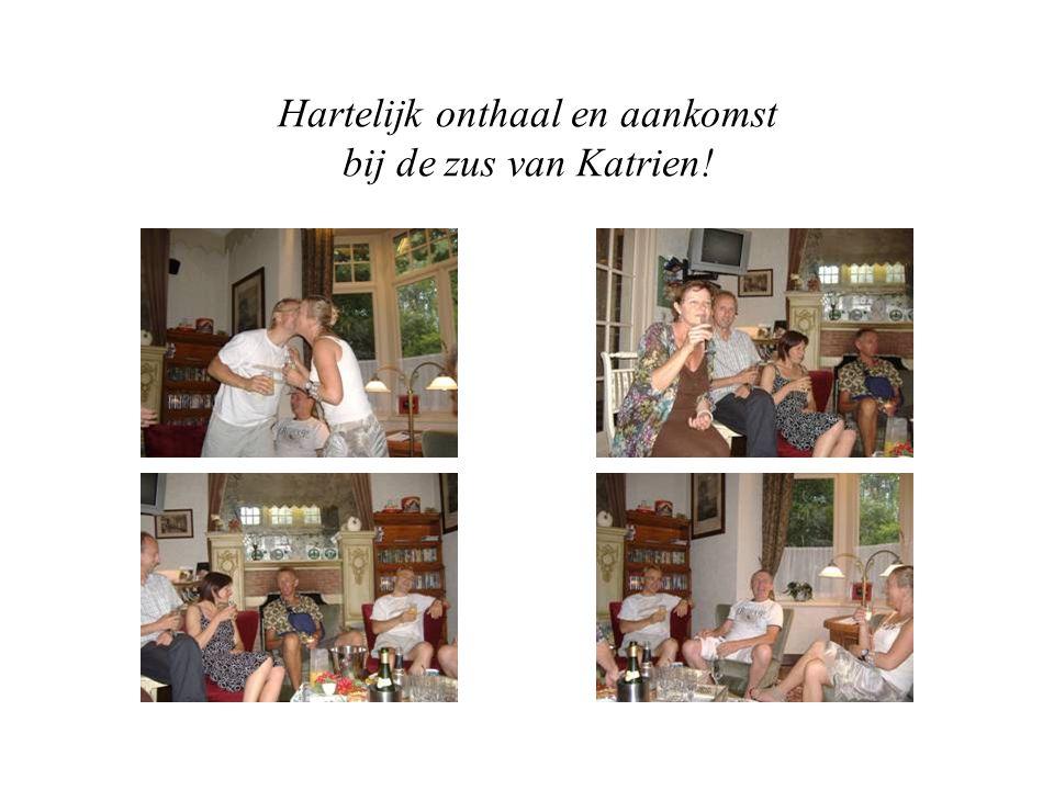 Hartelijk onthaal en aankomst bij de zus van Katrien!
