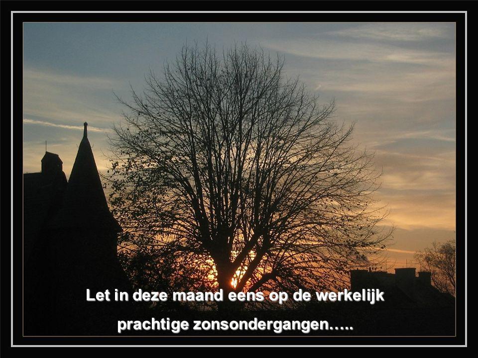 Let in deze maand eens op de werkelijk prachtige zonsondergangen…..