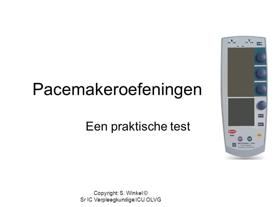 Copyright: S. Winkel © Sr IC Verpleegkundige ICU OLVG Pacemakeroefeningen Een praktische test