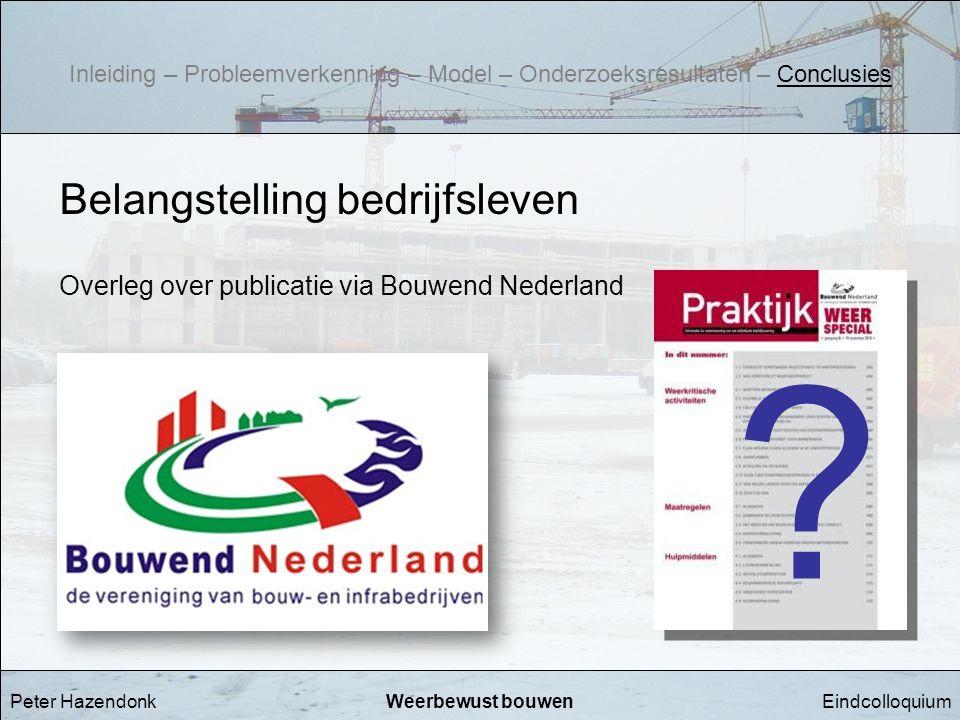 EindcolloquiumWeerbewust bouwen Belangstelling bedrijfsleven Overleg over publicatie via Bouwend Nederland Peter Hazendonk ? Inleiding – Probleemverke