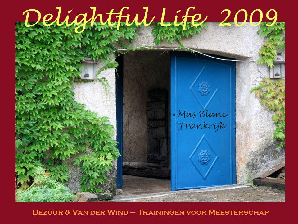 Delightful Life 2009 Mas Blanc Frankrijk Bezuur & Van der Wind – Trainingen voor Meesterschap