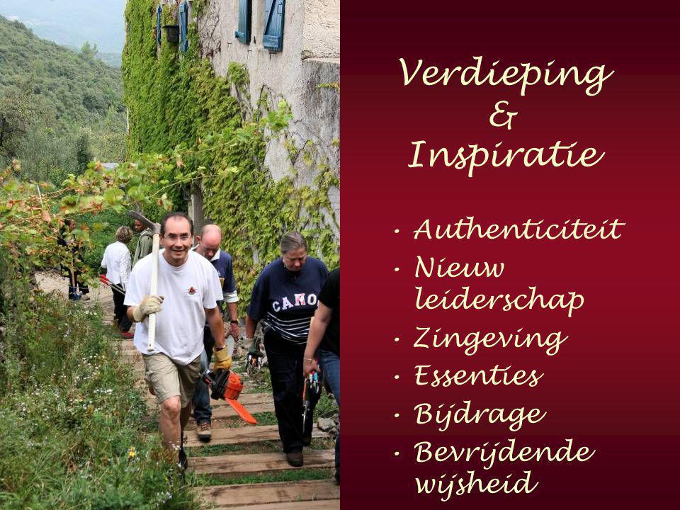 Verdieping & Inspiratie •Authenticiteit •Nieuw leiderschap •Zingeving •Essenties •Bijdrage •Bevrijdende wijsheid