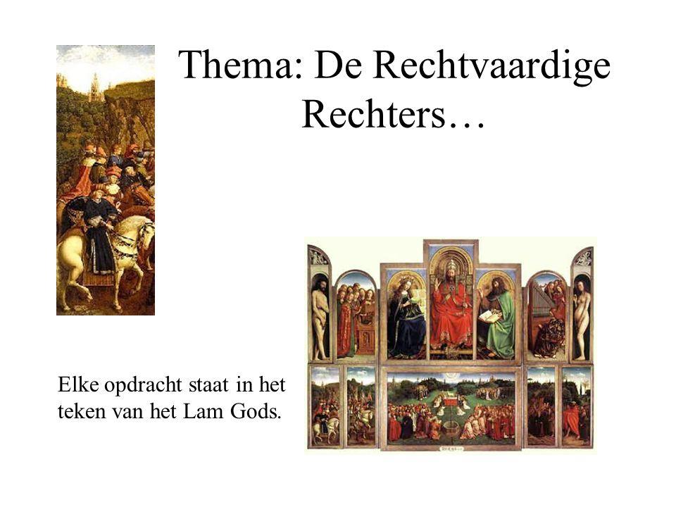 Thema: De Rechtvaardige Rechters… Elke opdracht staat in het teken van het Lam Gods.