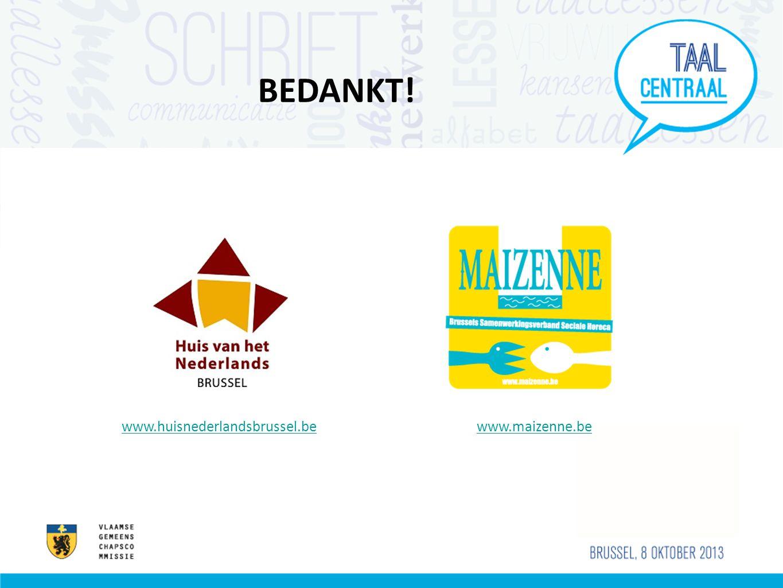 www.huisnederlandsbrussel.bewww.huisnederlandsbrussel.be www.maizenne.bewww.maizenne.be BEDANKT!