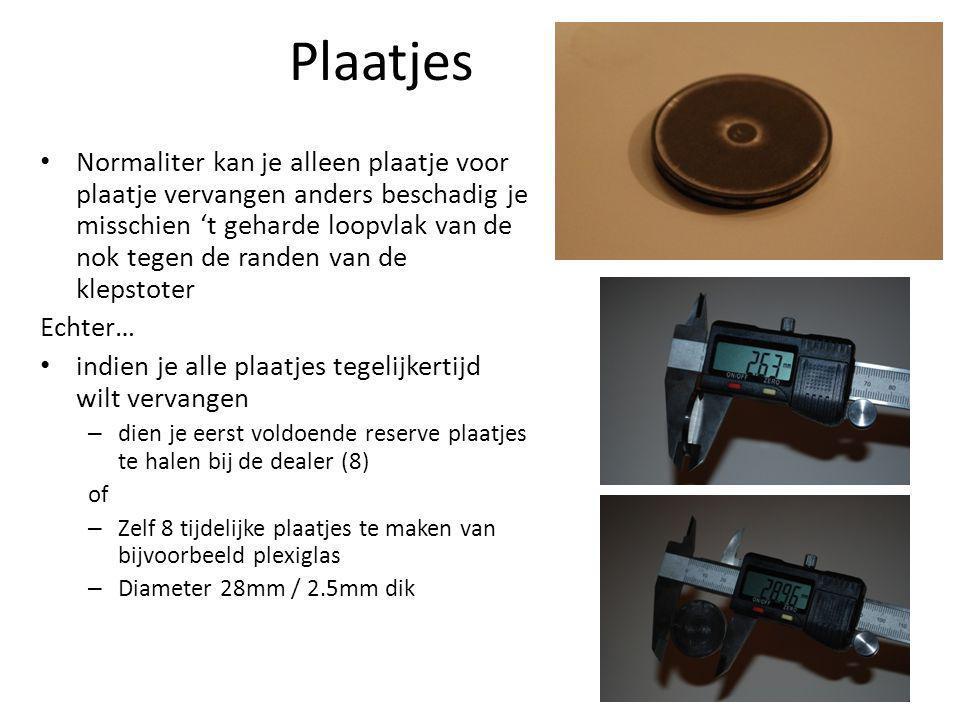 Plaatjes • Normaliter kan je alleen plaatje voor plaatje vervangen anders beschadig je misschien 't geharde loopvlak van de nok tegen de randen van de klepstoter Echter… • indien je alle plaatjes tegelijkertijd wilt vervangen – dien je eerst voldoende reserve plaatjes te halen bij de dealer (8) of – Zelf 8 tijdelijke plaatjes te maken van bijvoorbeeld plexiglas – Diameter 28mm / 2.5mm dik