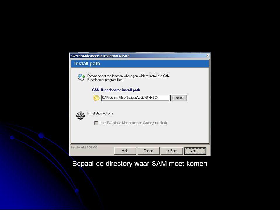 Bepaal de directory waar SAM moet komen