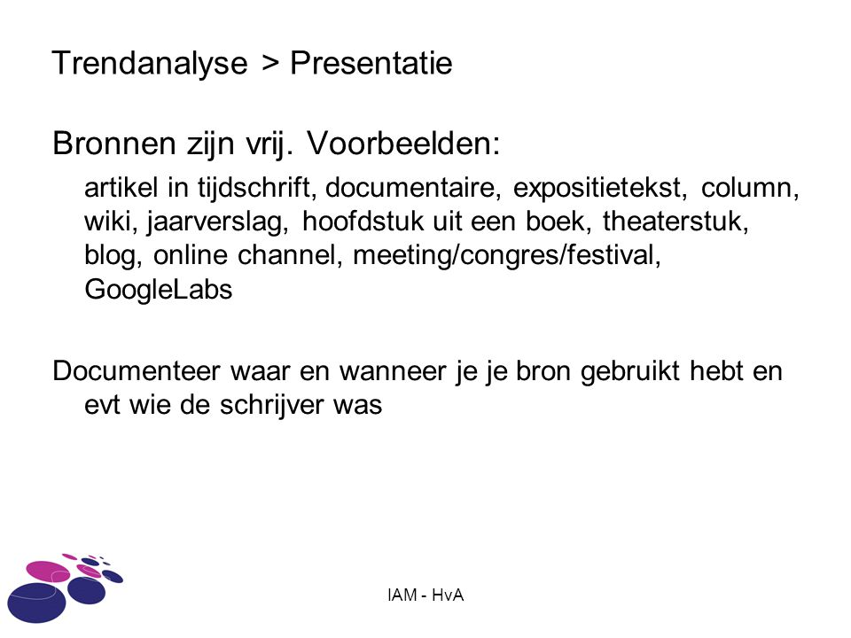IAM - HvA Trendanalyse > Presentatie Bronnen zijn vrij.