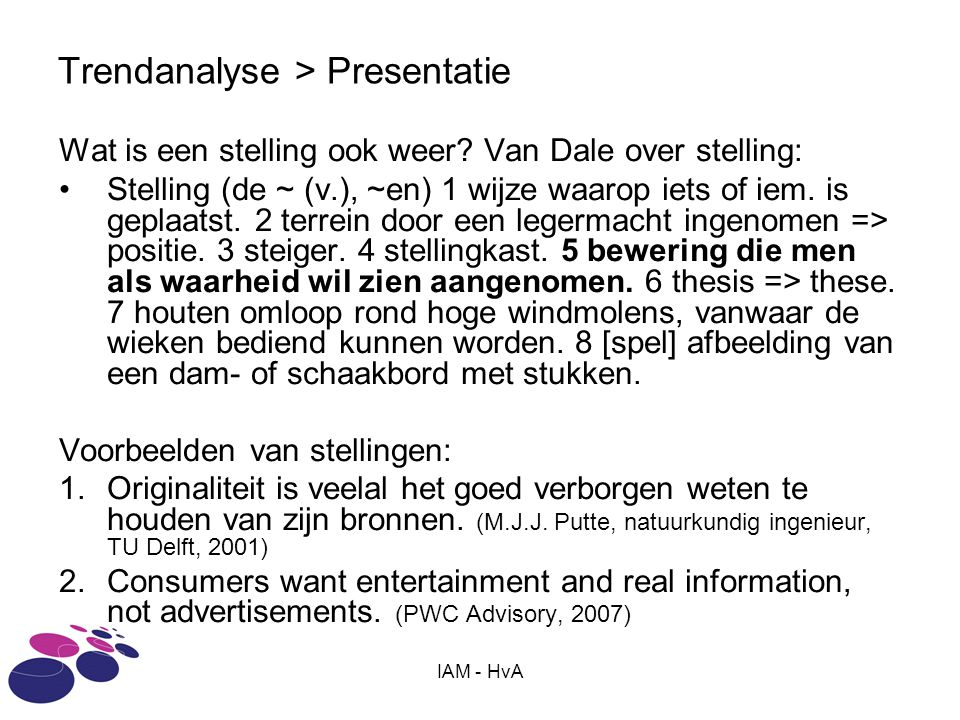 IAM - HvA Trendanalyse > Presentatie Wat is een stelling ook weer.