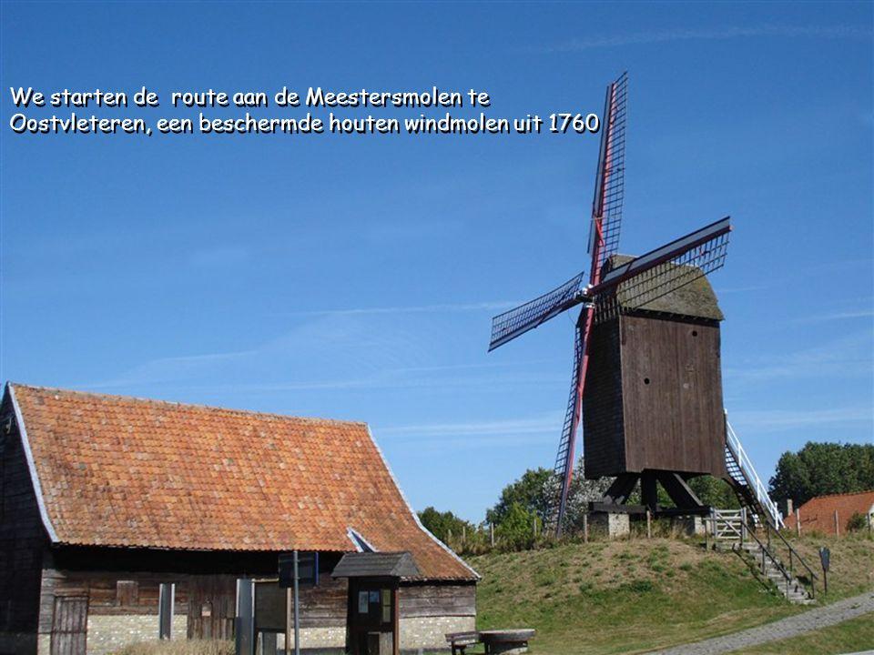 We starten de route aan de Meestersmolen te Oostvleteren, een beschermde houten windmolen uit 1760 We starten de route aan de Meestersmolen te Oostvleteren, een beschermde houten windmolen uit 1760
