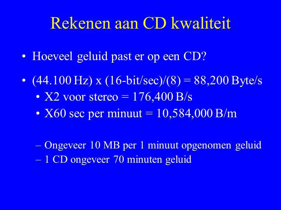 Rekenen aan CD kwaliteit •Hoeveel geluid past er op een CD.