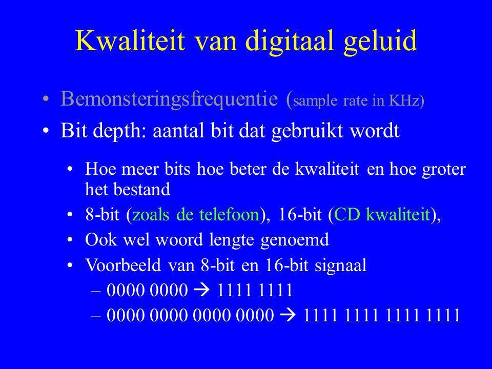 Kwaliteit van digitaal geluid •Bemonsteringsfrequentie ( sample rate in KHz) •Bit depth: aantal bit dat gebruikt wordt •Hoe meer bits hoe beter de kwaliteit en hoe groter het bestand •8-bit (zoals de telefoon), 16-bit (CD kwaliteit), •Ook wel woord lengte genoemd •Voorbeeld van 8-bit en 16-bit signaal –0000 0000  1111 1111 –0000 0000 0000 0000  1111 1111 1111 1111