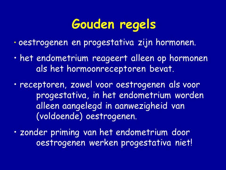 Gouden regels • oestrogenen en progestativa zijn hormonen.