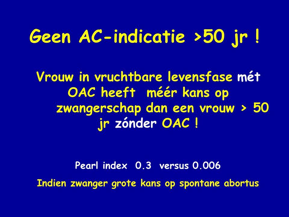 Geen AC-indicatie >50 jr .