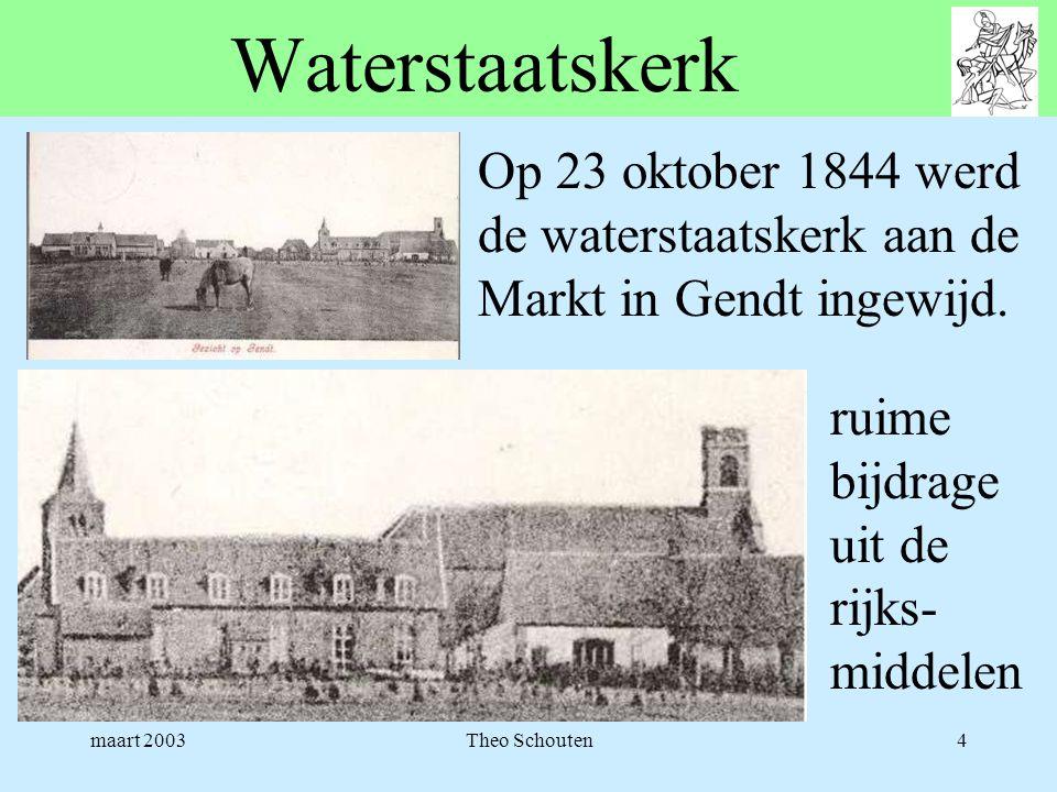 maart 2003Theo Schouten4 Waterstaatskerk Op 23 oktober 1844 werd de waterstaatskerk aan de Markt in Gendt ingewijd. ruime bijdrage uit de rijks- midde