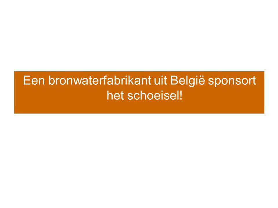Een bronwaterfabrikant uit België sponsort het schoeisel!