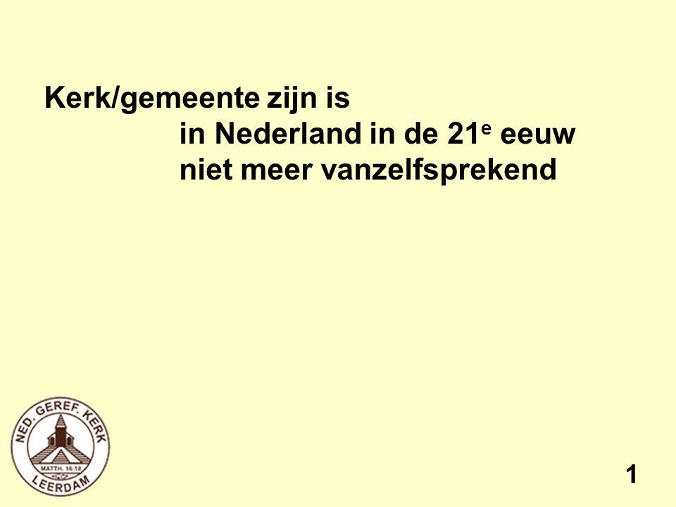 2 Percentage kerkelijken* in Nederland 196080% 197175% 198050% 199937% 201033% 2