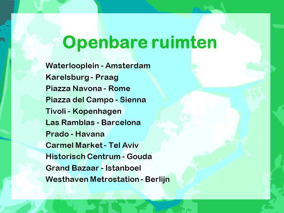 Openbare ruimten Waterlooplein - Amsterdam Karelsburg - Praag Piazza Navona - Rome Piazza del Campo - Sienna Tivoli - Kopenhagen Las Ramblas - Barcelo