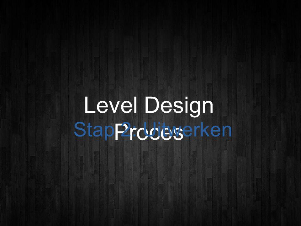 Level Design Proces Stap 2: Uitwerken