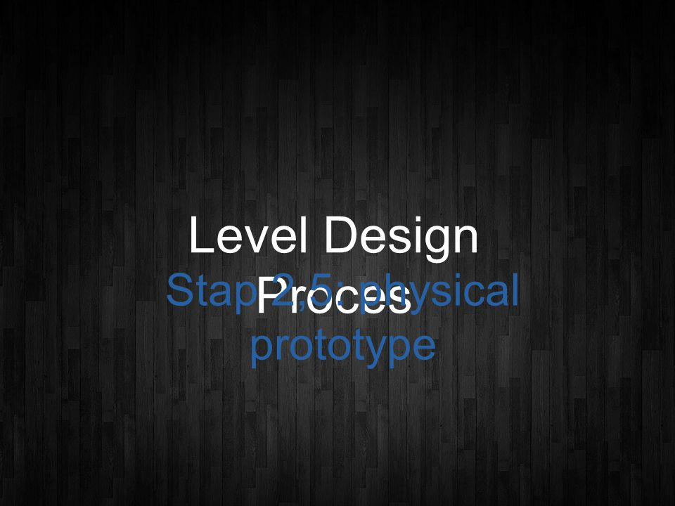 Level Design Proces Stap 2,5: physical prototype