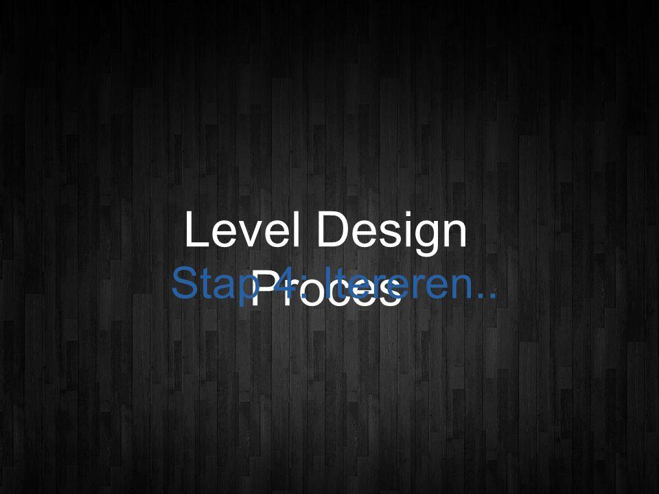 Level Design Proces Stap 4: Itereren..