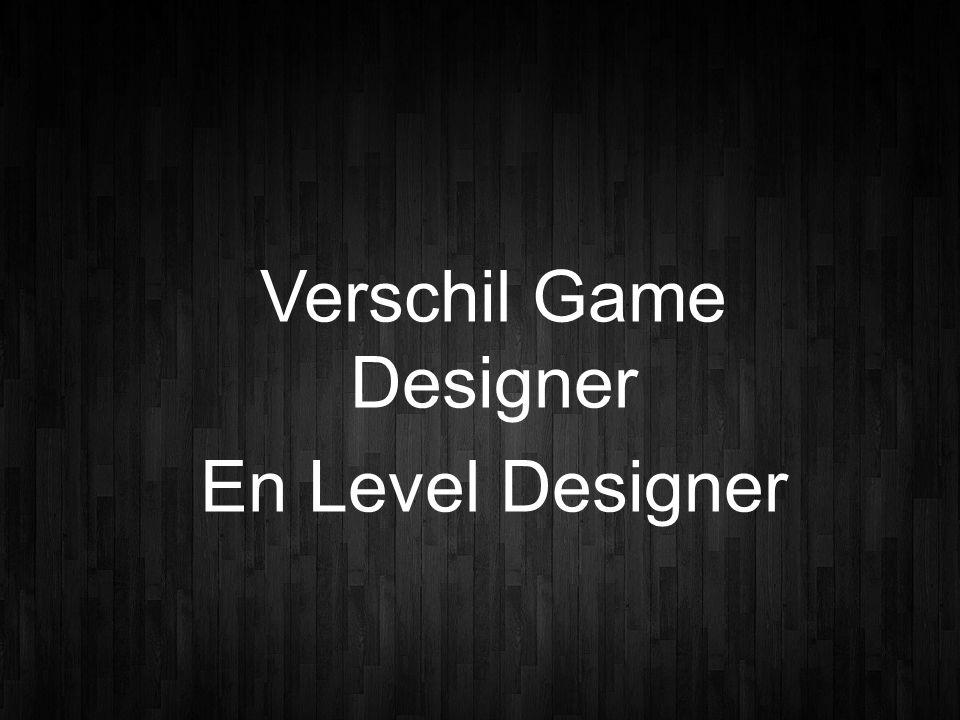 Verschil Game Designer En Level Designer