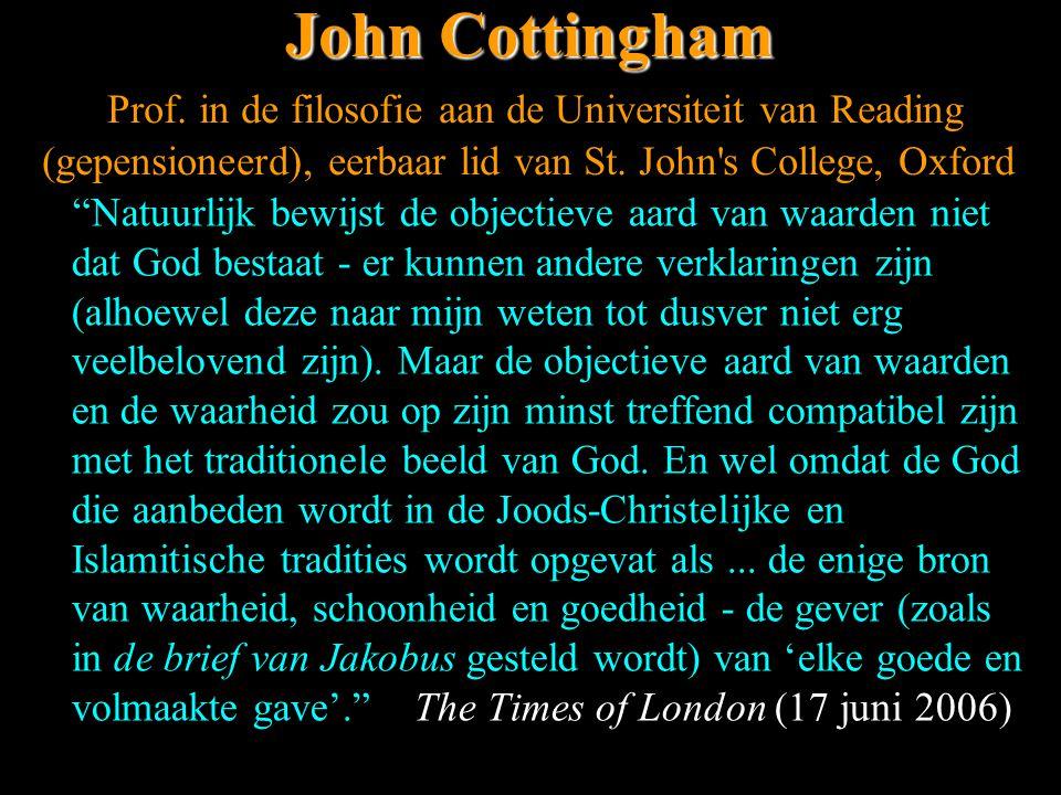 """John Cottingham John Cottingham Prof. in de filosofie aan de Universiteit van Reading (gepensioneerd), eerbaar lid van St. John's College, Oxford """"Nat"""
