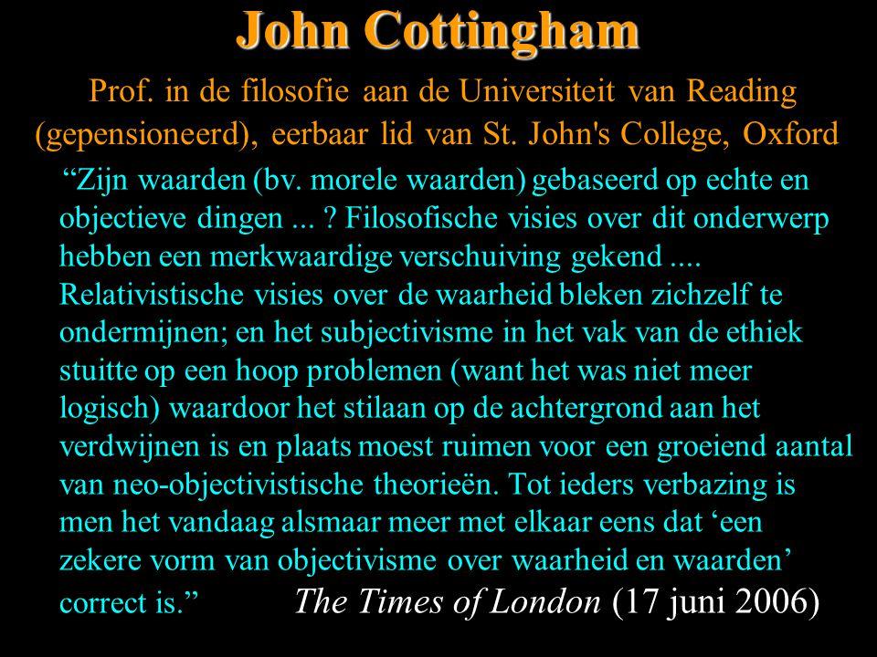 """John Cottingham John Cottingham Prof. in de filosofie aan de Universiteit van Reading (gepensioneerd), eerbaar lid van St. John's College, Oxford """"Zij"""