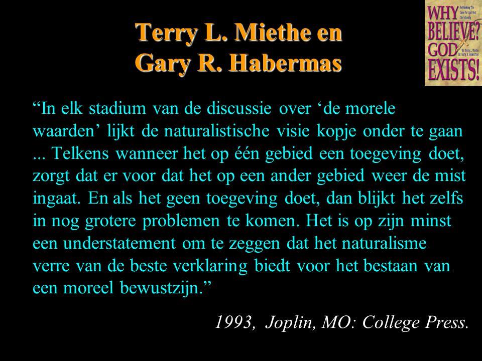 """Terry L. Miethe en Gary R. Habermas """"In elk stadium van de discussie over 'de morele waarden' lijkt de naturalistische visie kopje onder te gaan... Te"""