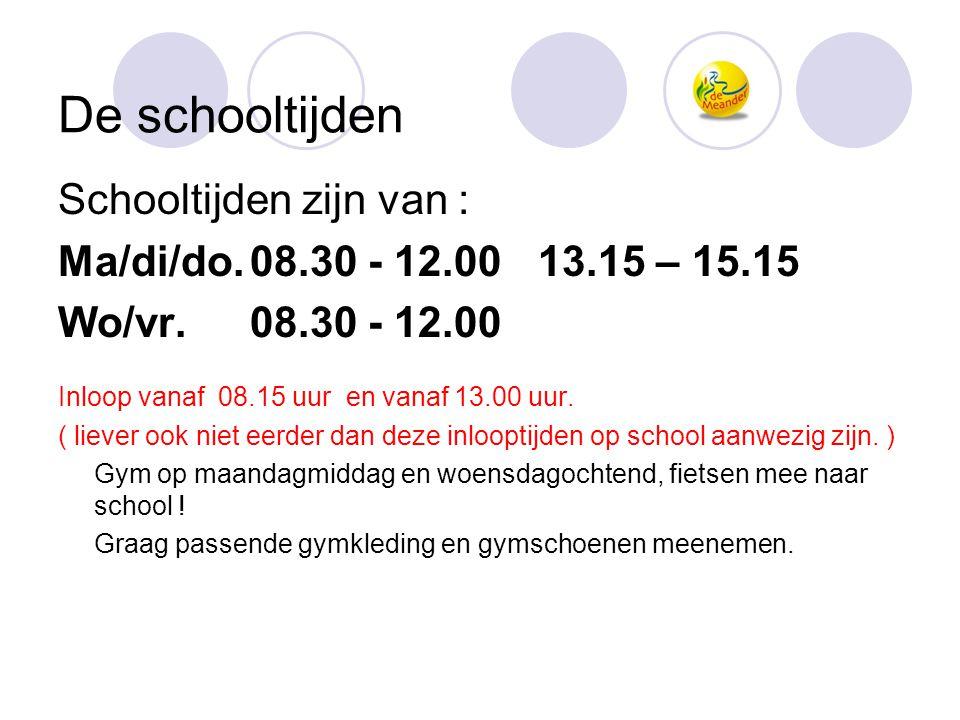 De schooltijden Schooltijden zijn van : Ma/di/do.08.30 - 12.00 13.15 – 15.15 Wo/vr.08.30 - 12.00 Inloop vanaf 08.15 uur en vanaf 13.00 uur. ( liever o
