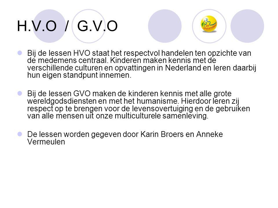 H.V.O / G.V.O  Bij de lessen HVO staat het respectvol handelen ten opzichte van de medemens centraal. Kinderen maken kennis met de verschillende cult