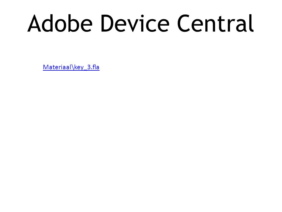 Materiaal\key_3.fla Adobe Device Central