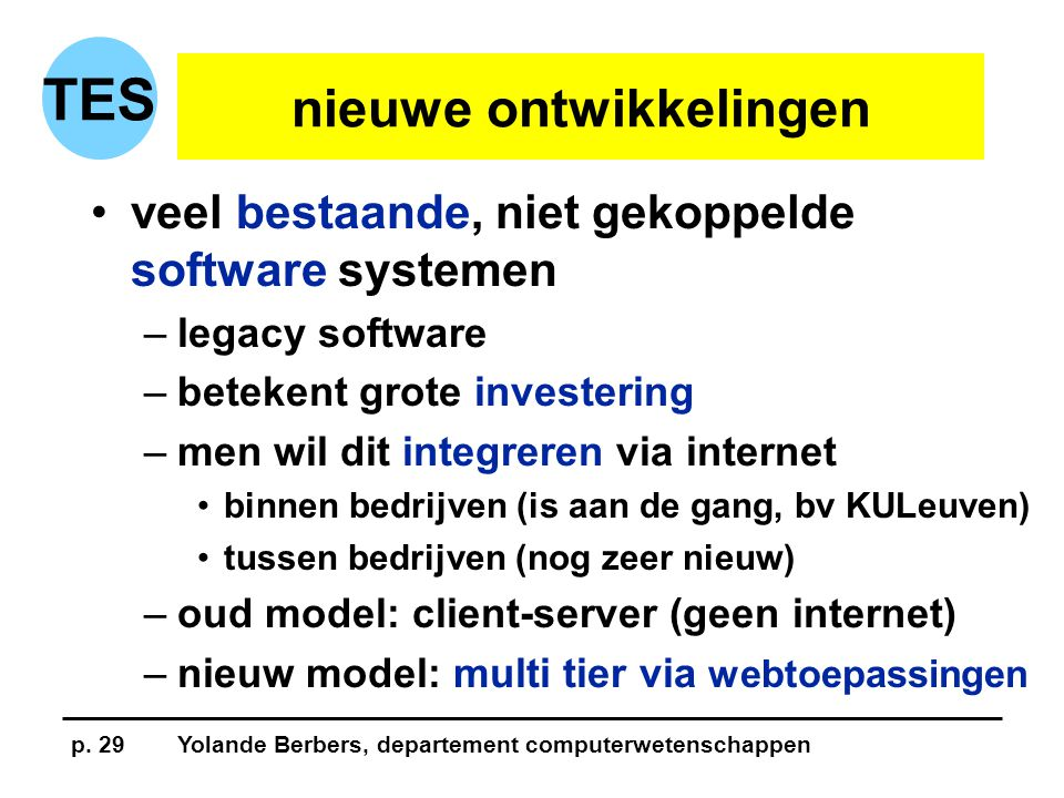 p. 30Yolande Berbers, departement computerwetenschappen TES multi-tier toepassingen