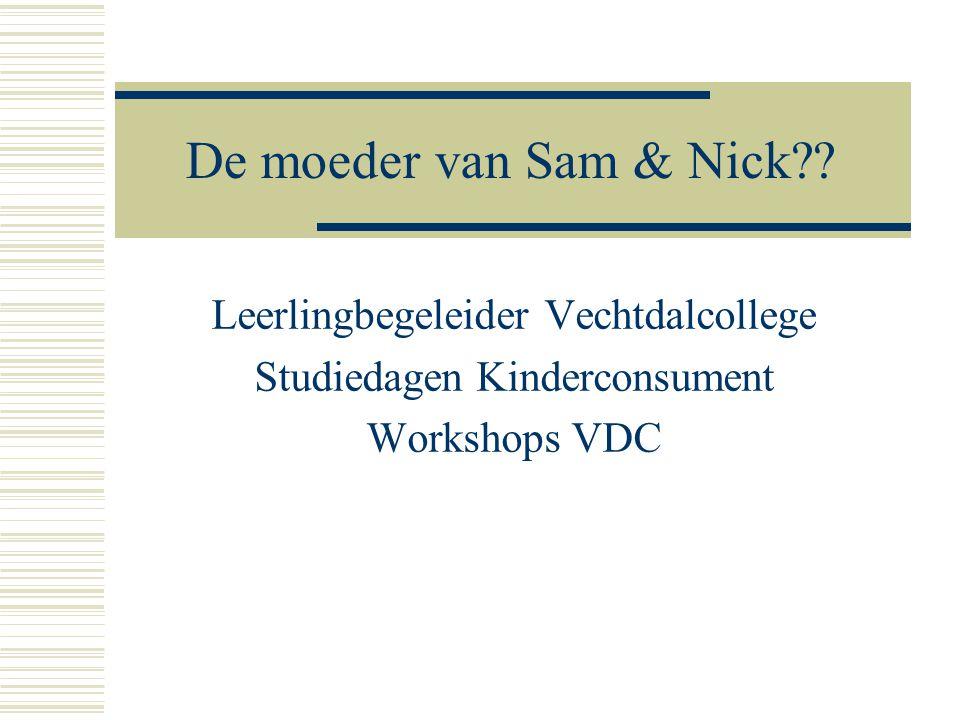 De moeder van Sam & Nick?.