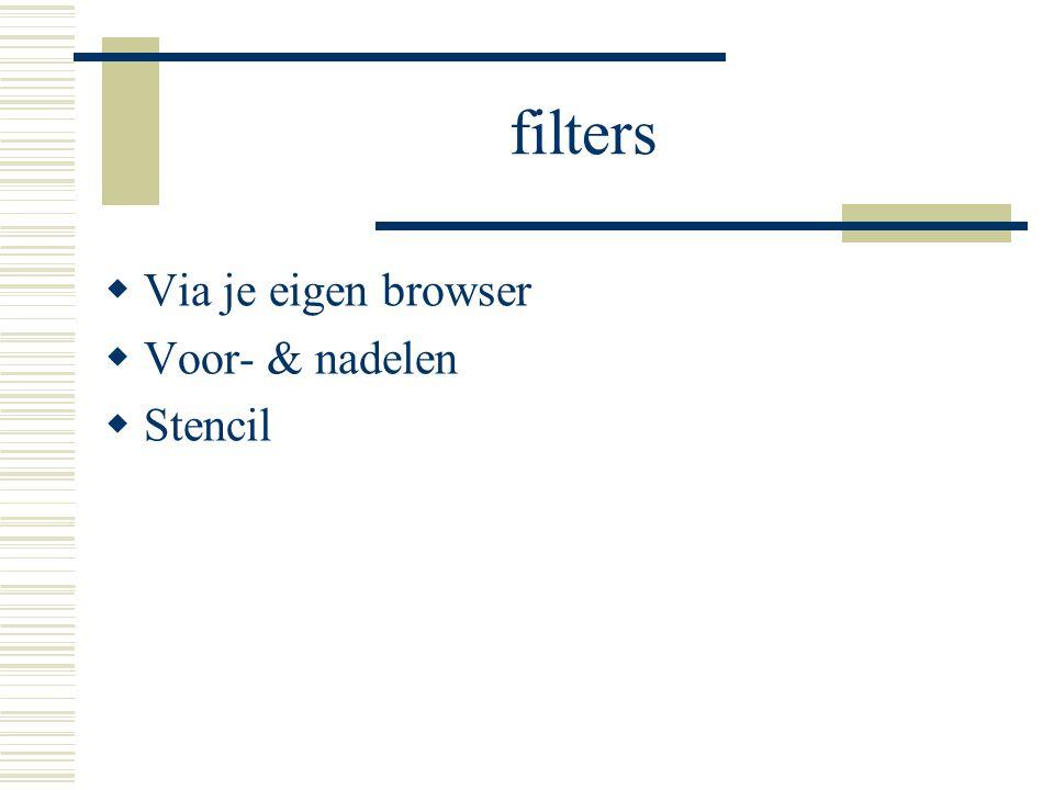 filters  Via je eigen browser  Voor- & nadelen  Stencil
