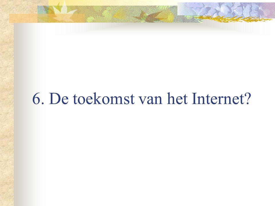 6. De toekomst van het Internet?