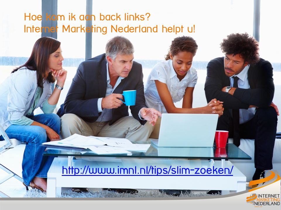 Hoe kom ik aan back links. Internet Marketing Nederland helpt u.