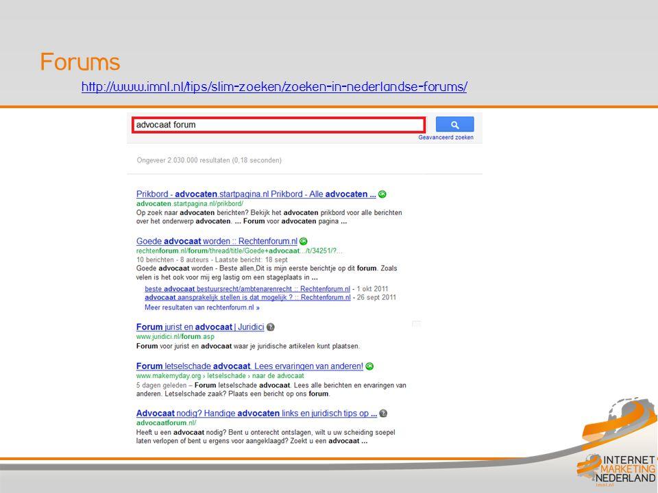 http://www.imnl.nl/tips/slim-zoeken/zoeken-in-nederlandse-forums/ Forums