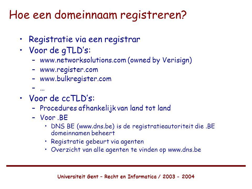 Universiteit Gent – Recht en Informatica / 2003 - 2004 Hoe een domeinnaam registreren.