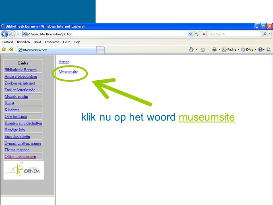 klik nu op het woord museumsite
