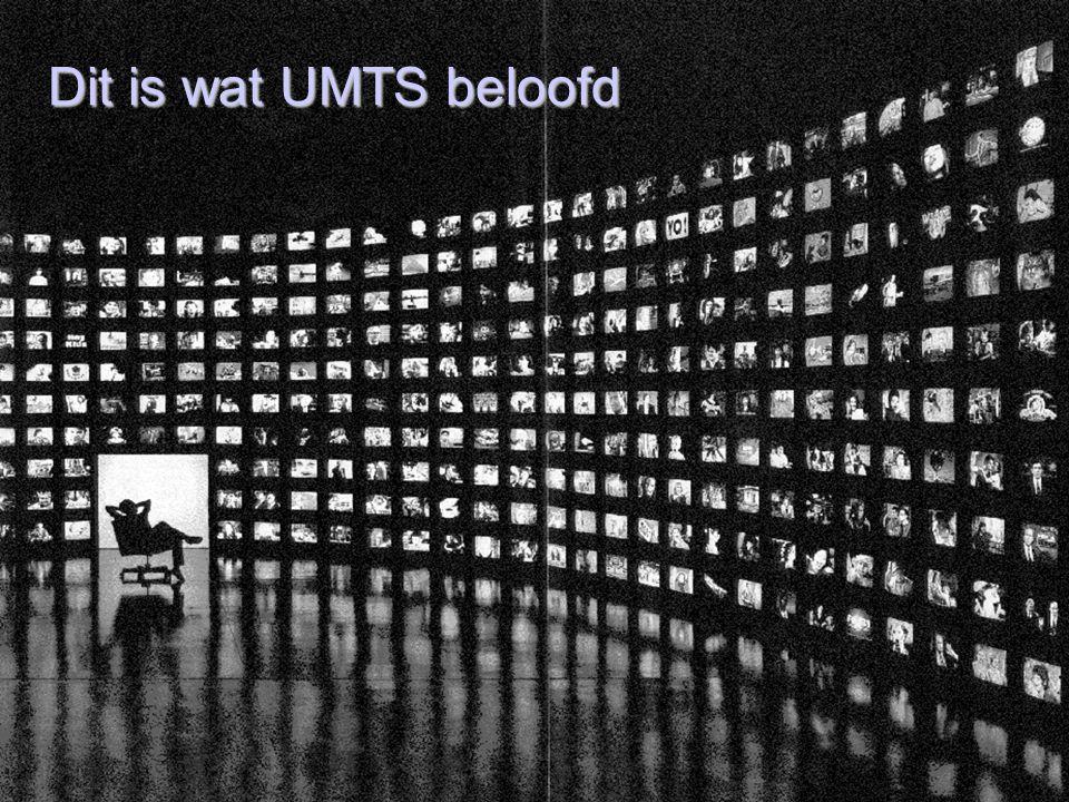 Dit is wat UMTS beloofd