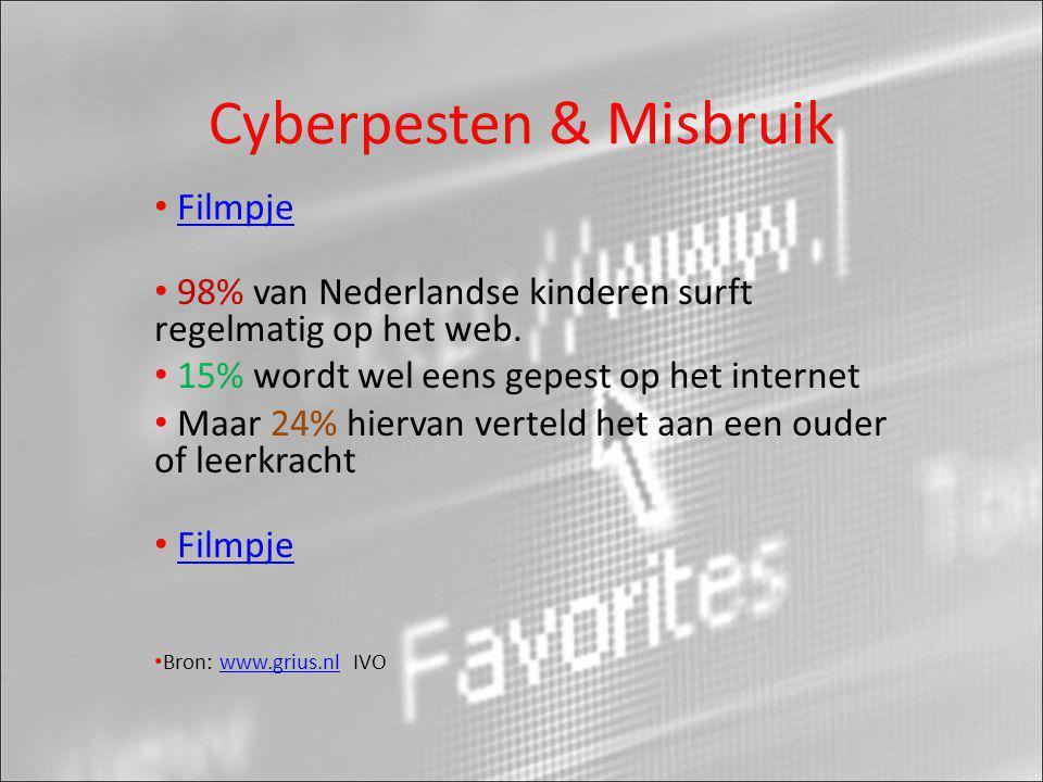 Cyberpesten & Misbruik • FilmpjeFilmpje • 98% van Nederlandse kinderen surft regelmatig op het web. • 15% wordt wel eens gepest op het internet • Maar