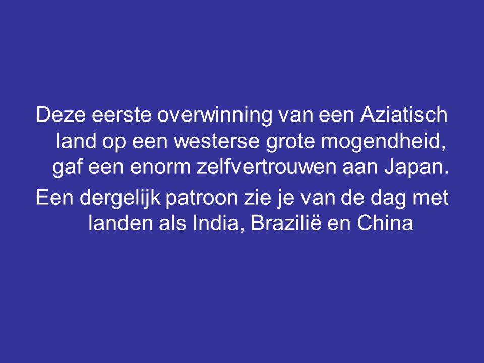 Deze eerste overwinning van een Aziatisch land op een westerse grote mogendheid, gaf een enorm zelfvertrouwen aan Japan. Een dergelijk patroon zie je
