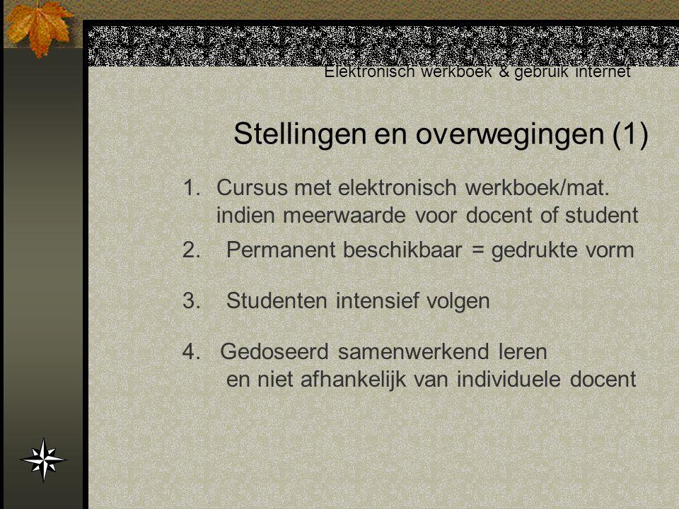 Stellingen en overwegingen (1) Elektronisch werkboek & gebruik internet 2.
