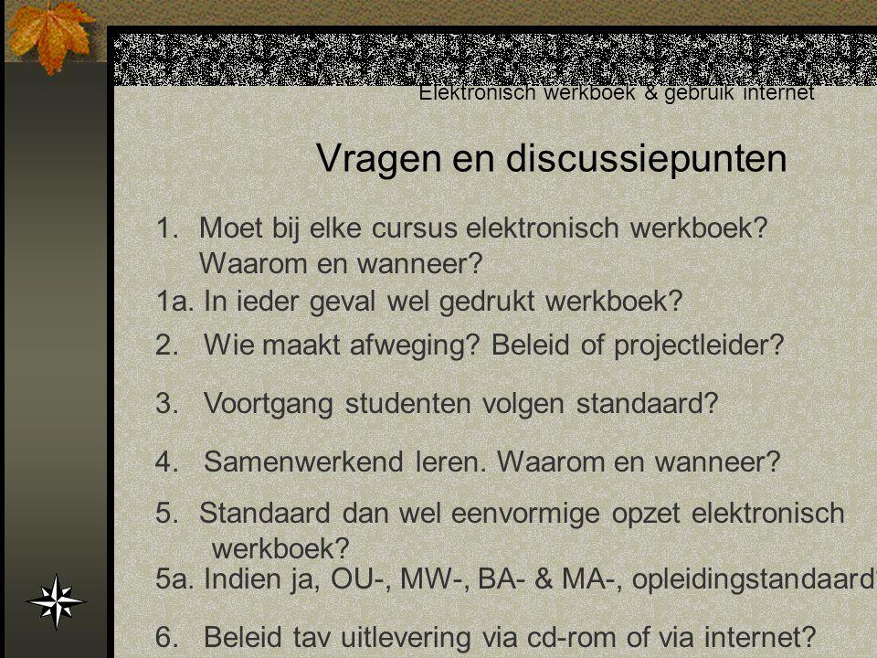 Vragen en discussiepunten Elektronisch werkboek & gebruik internet 1.Moet bij elke cursus elektronisch werkboek.