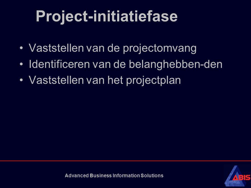 Advanced Business Information Solutions Project-initiatiefase •Vaststellen van de projectomvang •Identificeren van de belanghebben-den •Vaststellen va