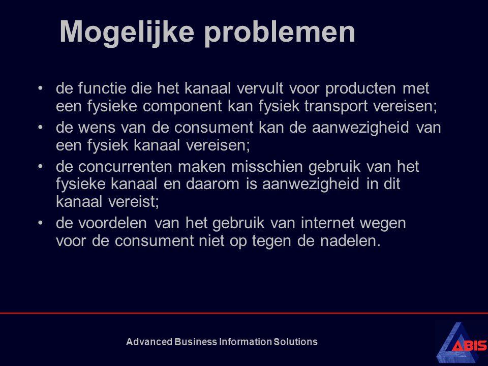 Advanced Business Information Solutions Mogelijke problemen •de functie die het kanaal vervult voor producten met een fysieke component kan fysiek tra