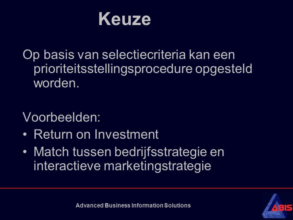 Advanced Business Information Solutions Keuze Op basis van selectiecriteria kan een prioriteitsstellingsprocedure opgesteld worden. Voorbeelden: •Retu